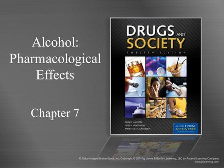 Alcohol: Pharmacological Effects Chapter 7. Alcohol as a Drug Alcohol is a psychoactive drug that is a CNS depressant. Some claim that alcohol is the.