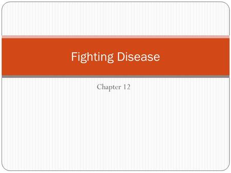 Chapter 12 Fighting Disease. Infectious Disease History: Modern medicine is a new invention. Not too long ago, surgery was very dangerous. Even if the.