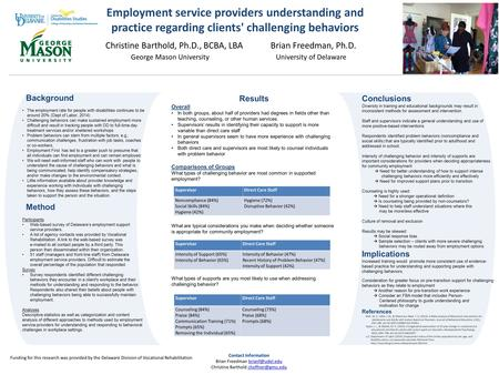 Background The employment rate for people with disabilities continues to be around 20% (Dept of Labor, 2014) Challenging behaviors can make sustained employment.