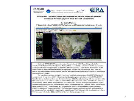 1. Outline RAMMB/CIRA Overview RAMMB/CIRA real-time product development & deployment environment GOES-R Proving Ground AWIPS II Overview AWIPS II Configuration.