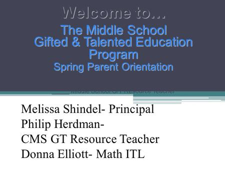 Welcome to… The Middle School Gifted & Talented Education Program