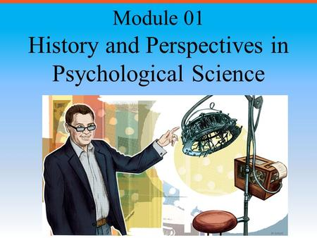 History and Perspectives in Psychological Science