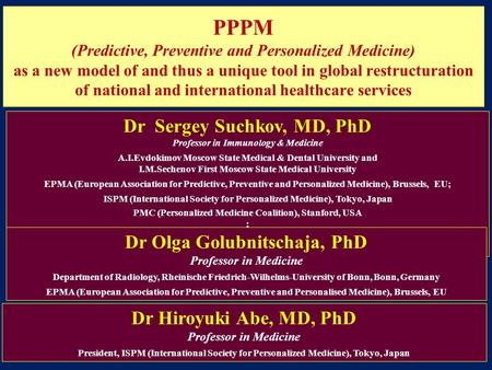 PPPM (Predictive, Preventive and Personalized Medicine) as a new model of and thus a unique tool in global restructuration of national and international.