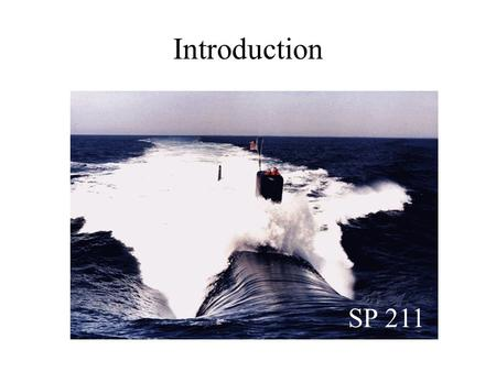 Introduction SP 211. Instructor Backround Professional History 1/02-presPhysics Instructor, Assoc. Chair, U.S. Naval Academy, Annapolis, MD 8/98 - 12/01Physics.