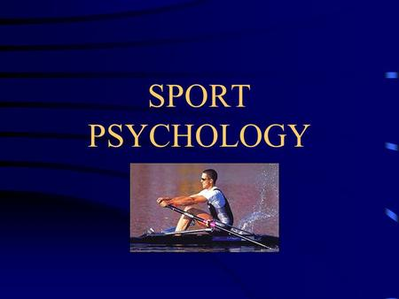 SPORT PSYCHOLOGY. The scientific study of human social behaviour in the sport and exercise context. Definition Sport Psychology.