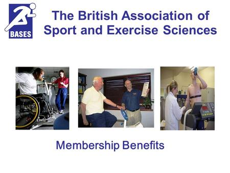 Membership Benefits The British Association of Sport and Exercise Sciences.