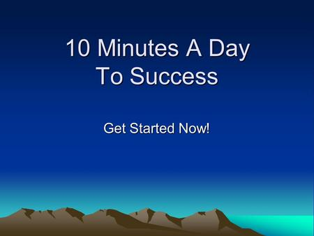 10 Minutes A Day To Success Get Started Now!. Use Your Planner It only takes 8 minutes at school and 2 minutes at home to use your planner! That is only.