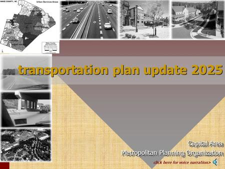 Capital Area Metropolitan Planning Organization Capital Area Metropolitan Planning Organization transportation plan update 2025 click here for voice narration>