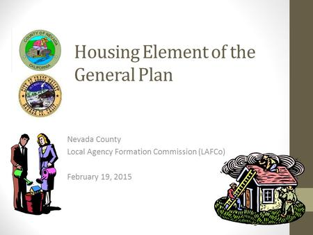 Housing Element of the General Plan Nevada County Local Agency Formation Commission (LAFCo) February 19, 2015.