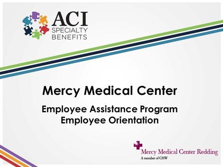 Mercy Medical Center Employee Assistance Program Employee Orientation.