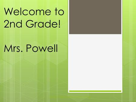 Welcome to 2nd Grade! Mrs. Powell Catoctin Elementary School 2014.
