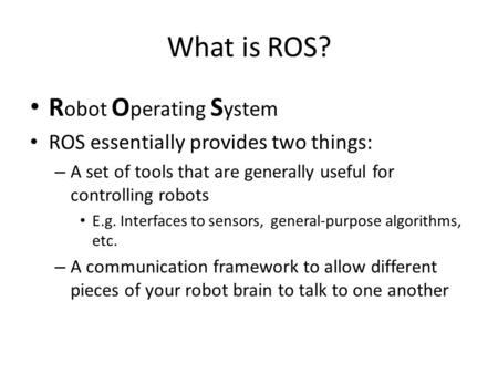 What is ROS? Robot Operating System