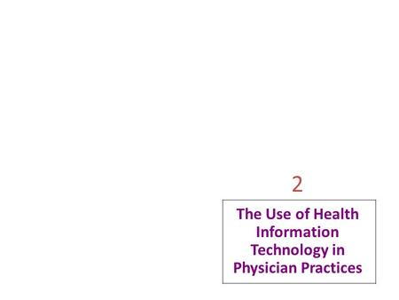 The Use of Health Information Technology in Physician Practices