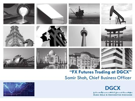 """FX Futures Trading at DGCX"" Samir Shah, Chief Business Officer."