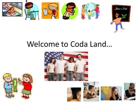 Welcome to Coda Land…. You may think you are at Hazen High School…. In fact, you are IN Coda Land and I am THE Coda. By virtue of your immigration into.