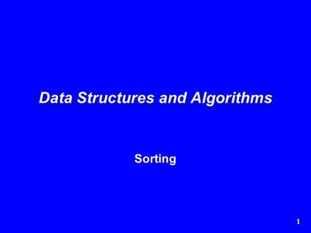 1 Data Structures and Algorithms Sorting. 2  Sorting is the process of arranging a list of items into a particular order  There must be some value on.