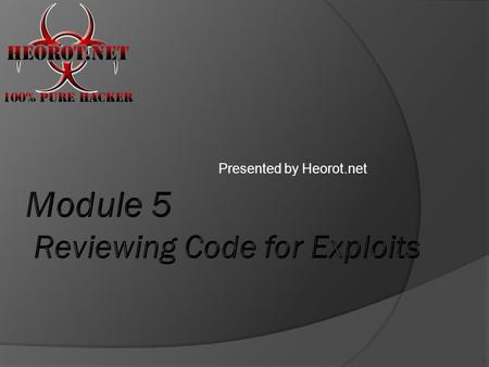 "Presented by Heorot.net.  Understand abilities and limitations of code reviews  Identify potentially ""bad"" code  Identify and use code review tools."