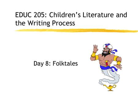EDUC 205: Children's Literature and the Writing Process