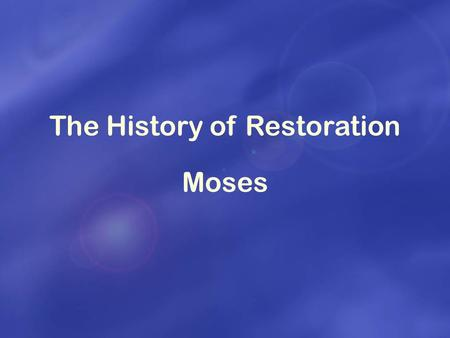 The History of Restoration Moses. Jacob Model Course of Overcoming SatanMoses Jesus Family National World.