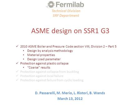ASME design on SSR1 G3 D. Passarelli, M. Merio, L. Ristori, B. Wands March 13, 2012 Technical Division SRF Department 2010 ASME Boiler and Pressure Code.