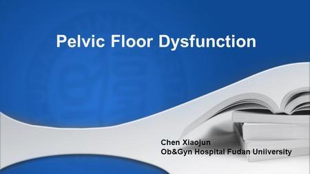 Pelvic Floor Dysfunction