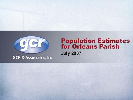 Population Estimates for Orleans Parish July 2007.