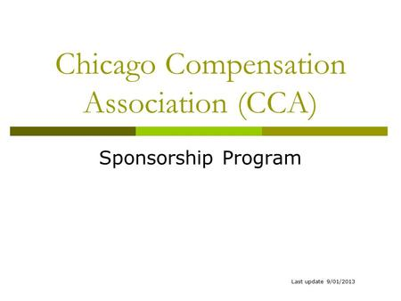 Chicago Compensation Association (CCA) Sponsorship Program Last update 9/01/2013.