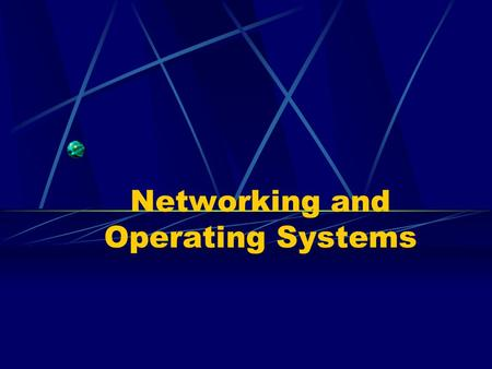 Networking and Operating Systems. Networking What is it? Things that are hooked together. Computer Network- Computers that are connected together.
