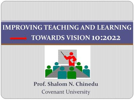 IMPROVING TEACHING AND LEARNING TOWARDS VISION 10:2022