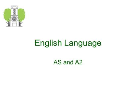 English Language AS and A2. Which English to study?