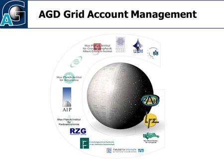2006-12-19 1 VO Management in D-Grid, 2. WS, H. Enke (AstroGrid-D) 2006-12-19 AGD Grid Account Management.
