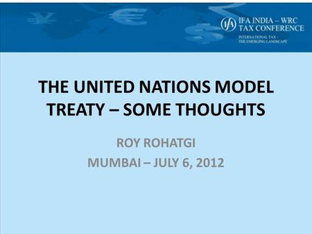 THE UNITED NATIONS MODEL TREATY – SOME THOUGHTS