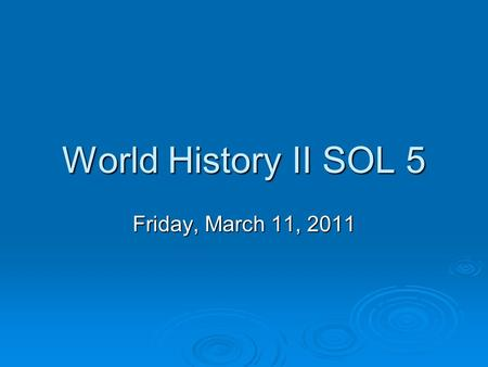 World History II SOL 5 Friday, March 11, 2011. Bellringer 3/3/11   On this day in 1847, inventor Alexander Graham Bell was born. Bell is probably best.