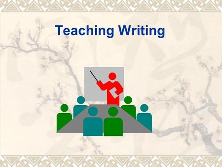 Teaching Writing. 2 Teaching objectives  By the end of this unit, Ss will be able to: 1. know what, why and how we write 2. know the communicative approach.