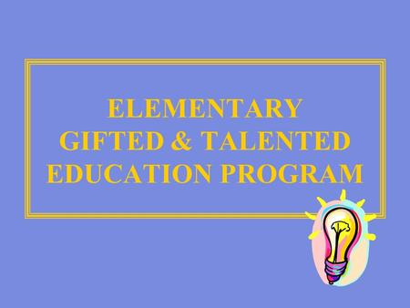 ELEMENTARY GIFTED & TALENTED EDUCATION PROGRAM. GT Resource Staff at Cradlerock Vincente D'Antuono Kim Eubanks.