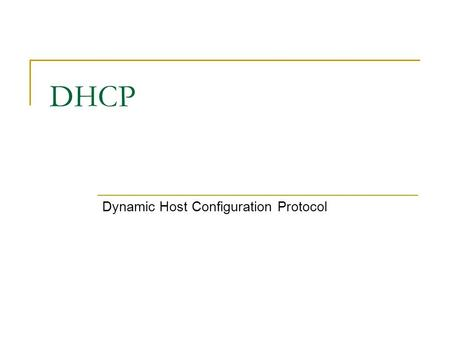 DHCP Dynamic Host Configuration Protocol. Introduction Client administration:  IP address management: They need to ease the process of joining the network.