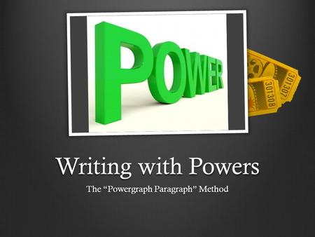 "Writing with Powers The ""Powergraph Paragraph"" Method."