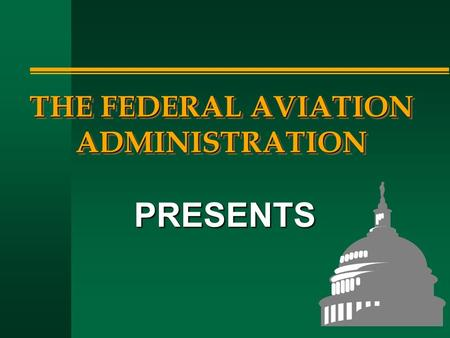 THE FEDERAL AVIATION ADMINISTRATION PRESENTS. MAINTENANCE, PREVENTIVE MAINTENANCE, REBUILDING AND ALTERATION PART 43.