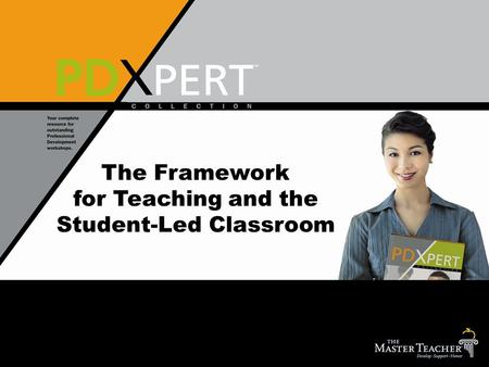 The Framework for Teaching and the Student-Led Classroom.