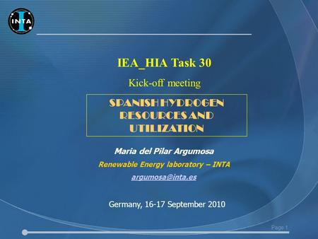 Page 1 IEA_HIA Task 30 Kick-off meeting Maria del Pilar Argumosa Renewable Energy laboratory – INTA Germany, 16-17 September 2010 SPANISH.
