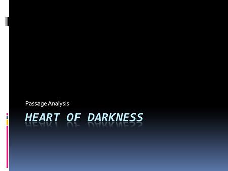 Passage Analysis Heart of Darkness.