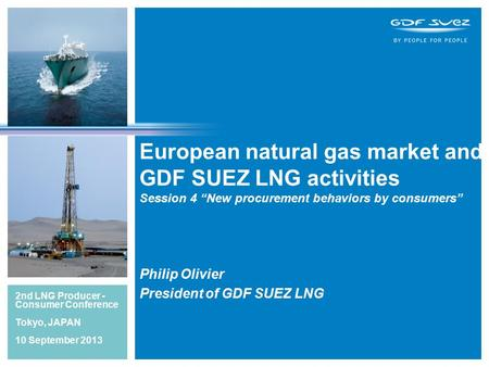 "European natural gas market and GDF SUEZ LNG activities Session 4 ""New procurement behaviors by consumers"" 2nd LNG Producer - Consumer Conference Tokyo,"