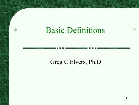1 Basic Definitions Greg C Elvers, Ph.D.. 2 Statistics Statistics are a set of tools that help us to summarize large sets of data data -- set of systematic.