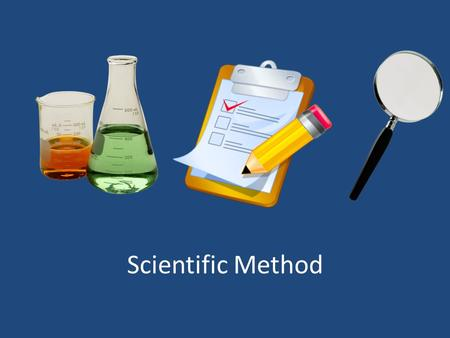 Scientific Method. What is the Scientific Method? The scientific method is an organized way to find a solution to a problem.