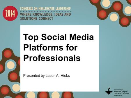 Top Social Media Platforms for Professionals Presented by Jason A. Hicks.