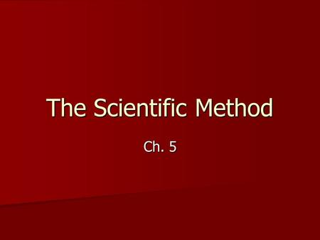 The Scientific Method Ch. 5 Forming a Hypothesis Hypothesis = testable predictions that explain certain observations. Hypothesis = testable predictions.