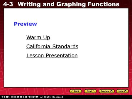 4-3 Writing and Graphing Functions Warm Up Warm Up Lesson Presentation Lesson Presentation California Standards California StandardsPreview.