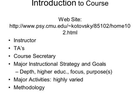 Introduction to Course Web Site:  2.html Instructor TA's Course Secretary Major Instructional Strategy and.