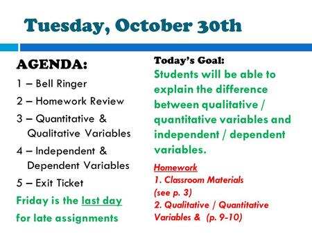 Tuesday, October 30th AGENDA: