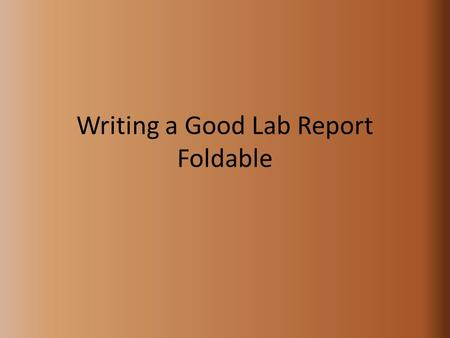 Writing a Good Lab Report Foldable